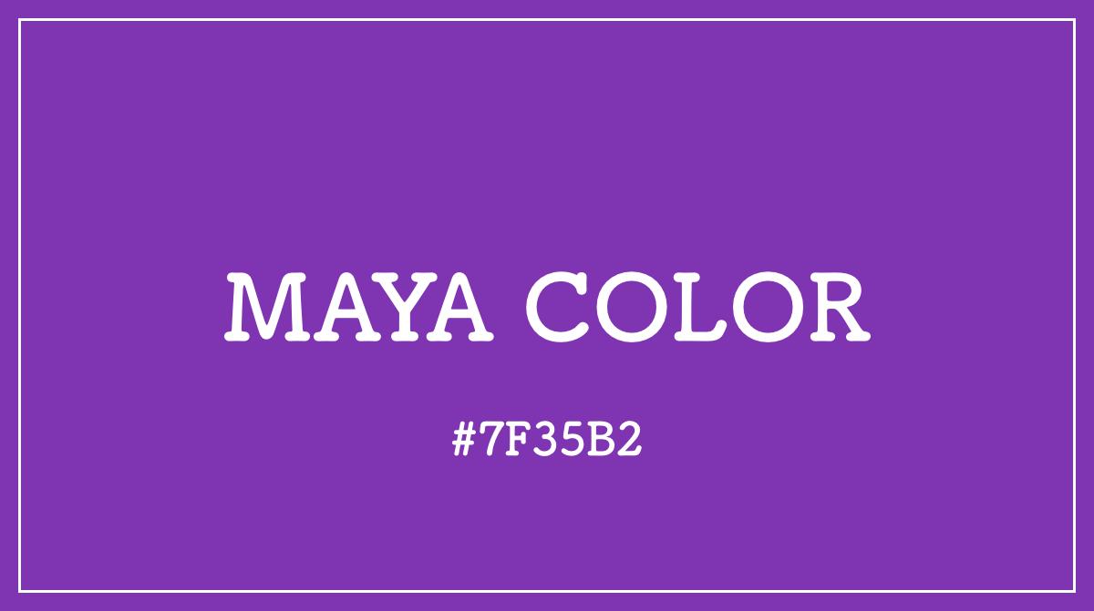 MAYA マヤ カラーコード 色 イメージ